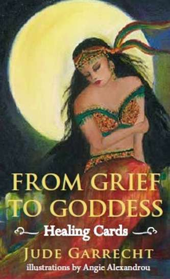 From Grief to Goddess HEALING CARDS by Jude Garrecht Downes